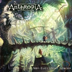 Anthropia - Non Euclidean Spaces