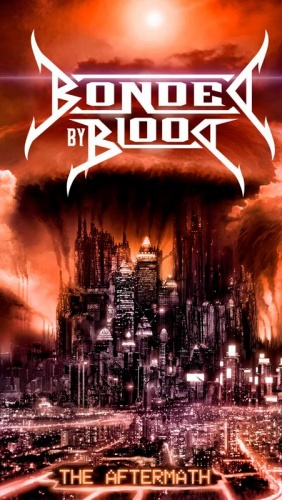 Bonded By Blood – The Aftermath