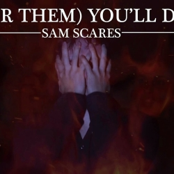 Sam Scares For Them You'll die